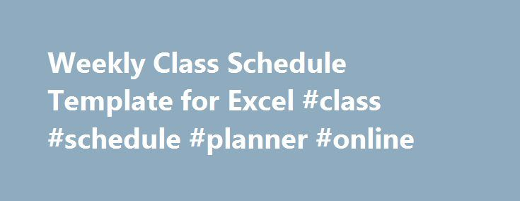 Weekly Class Schedule Template for Excel #class #schedule #planner ...