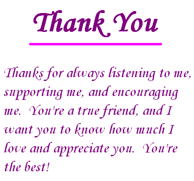 Thanks For Always Listening To Me Supporting Me And Encouraging Me You Re True Frien Thank You Quotes For Friends Thank You Best Friend Special Friend Quotes