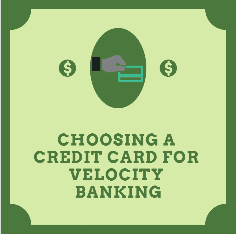 Choosing A Credit Card For Velocity Banking