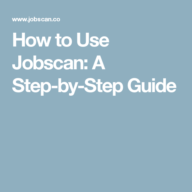 How to Use Jobscan: A Step-by-Step Guide