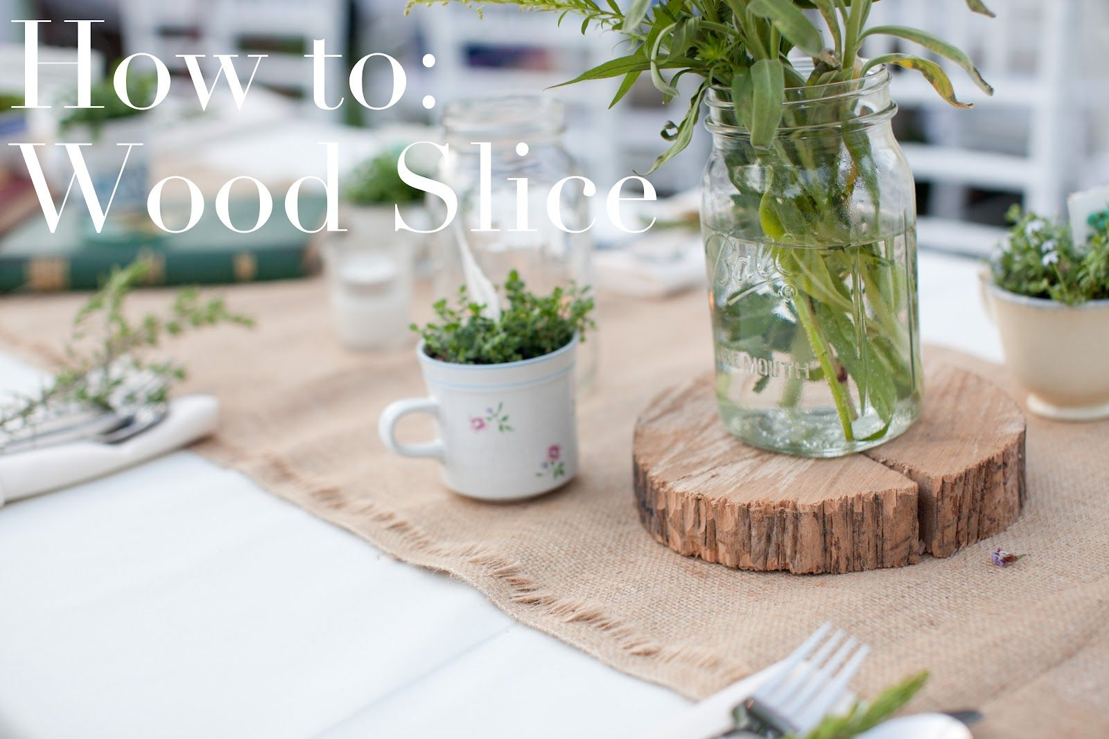 DIY Tutorial How to: Create a wood slice for your wedding table ...