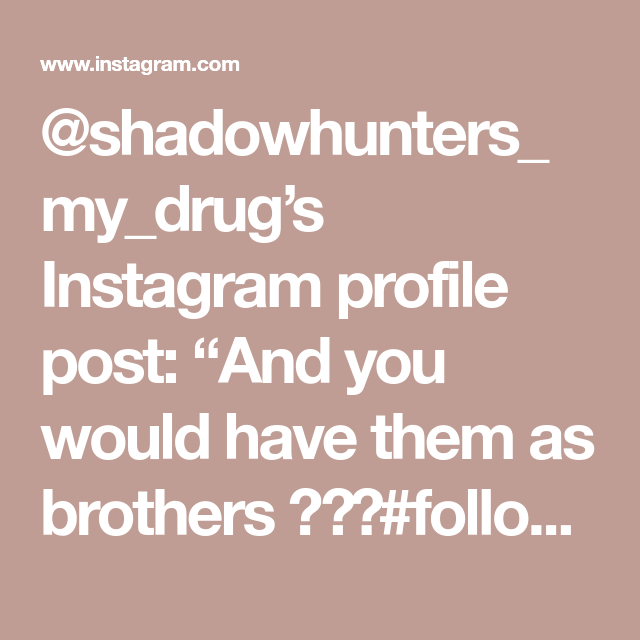 """@shadowhunters_my_drug's Instagram profile post: """"And you would have them as brothers ?♥️#followforfollowback #loveislove #shadowhunters #shadowhunteredit"""""""