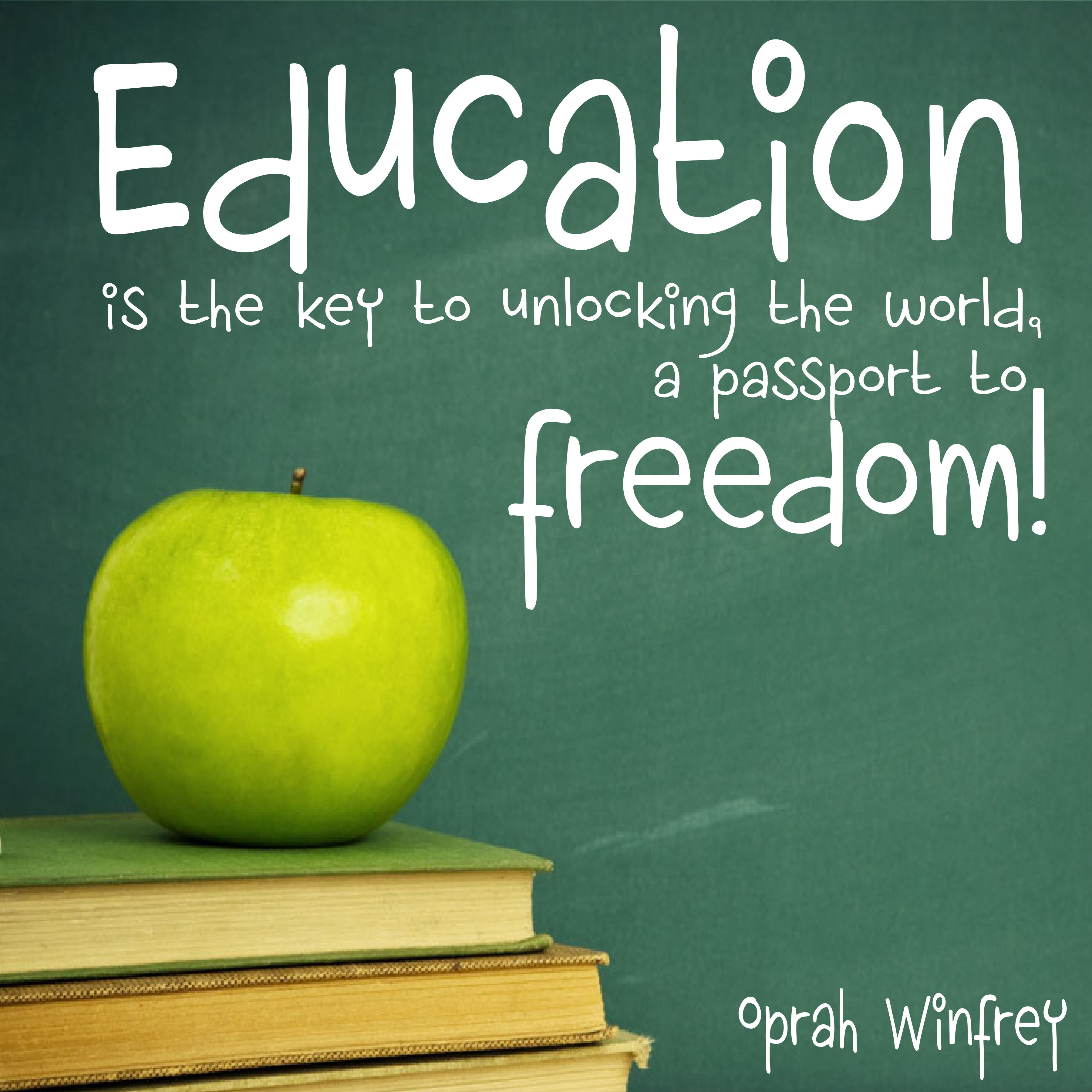 Education is the key to unlocking the world, a passport to freedom ...