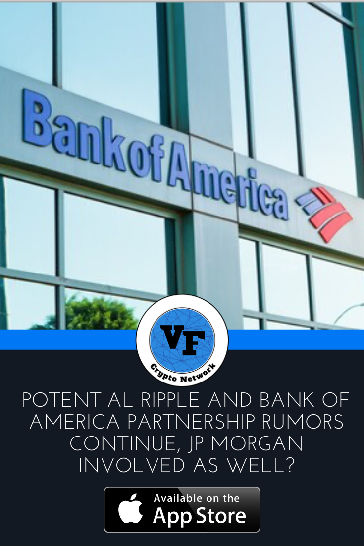 Potential Ripple And Bank Of America Partnership Rumors Continue Jp Morgan Involved As Well In 2020 Bank Of America Partnership Ripple