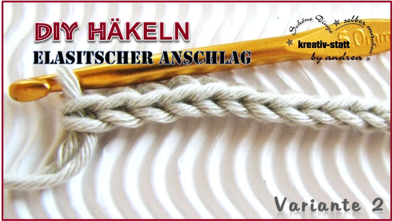 Photo of DIY HÄKELN – Elastischer Anschlag – Feste Masche Kette – Variante 2 – KreativstattAndrea – DIY, Schöne Dinge selber machen!