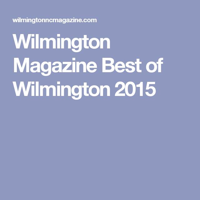 Wilmington Magazine Best Of Wilmington 2015