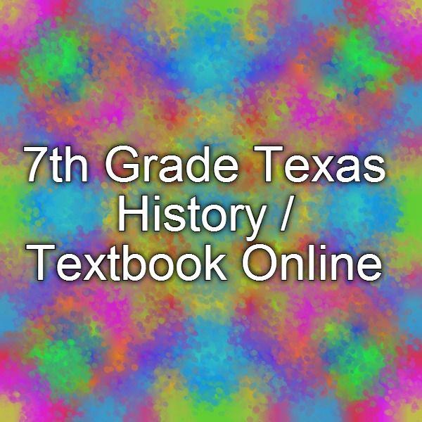 7th Grade Texas History Textbook Online School Stuff