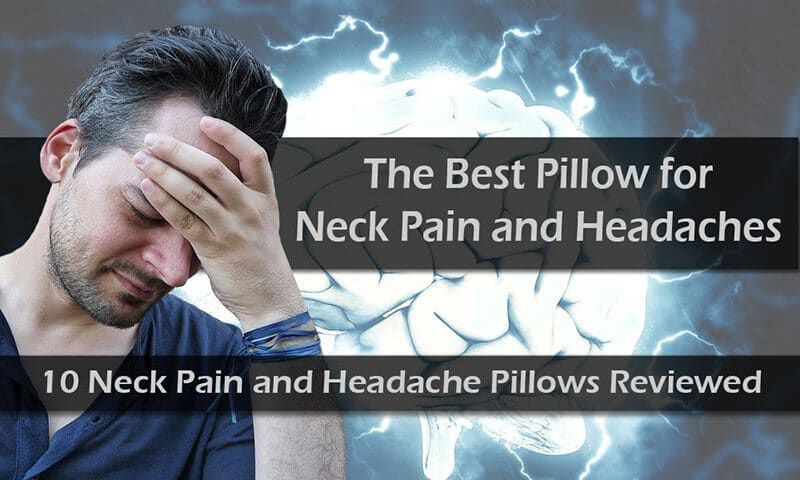 Best Pillows For Neck And Headache Pain