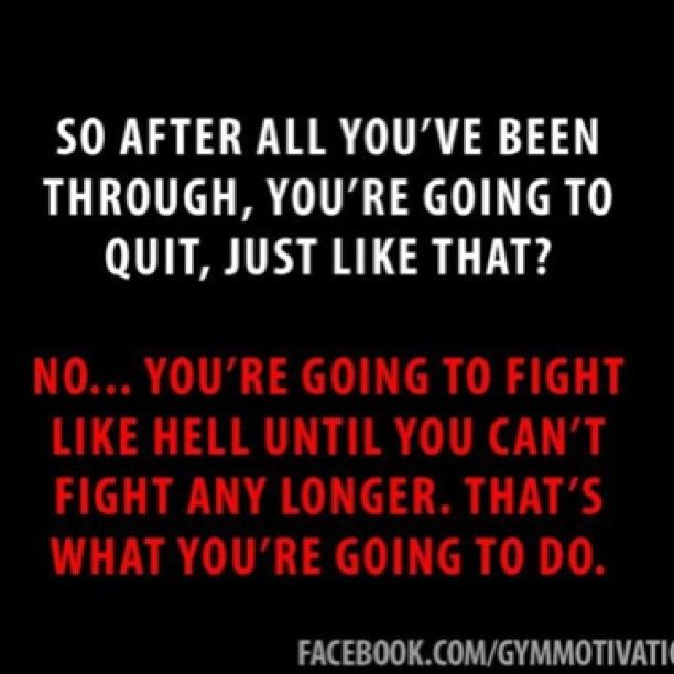 "Gym Quote I Will Always Rise Back Up And I Ll Be: ""I'll Fight It. I'll Fight It For You. Don't You Worry"