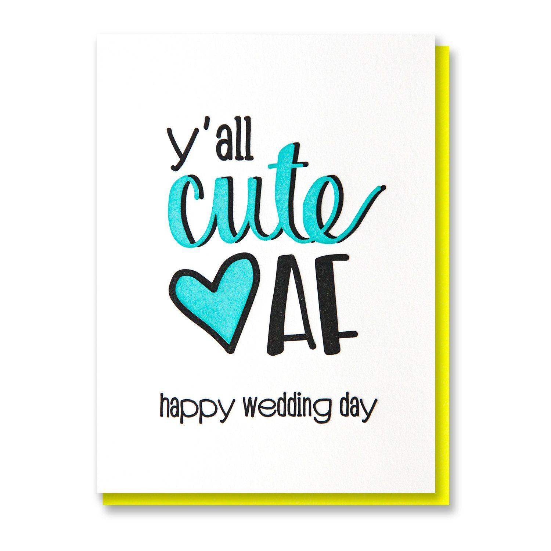 Y'all Cute AF Letterpress Card Happy Wedding Day Happy
