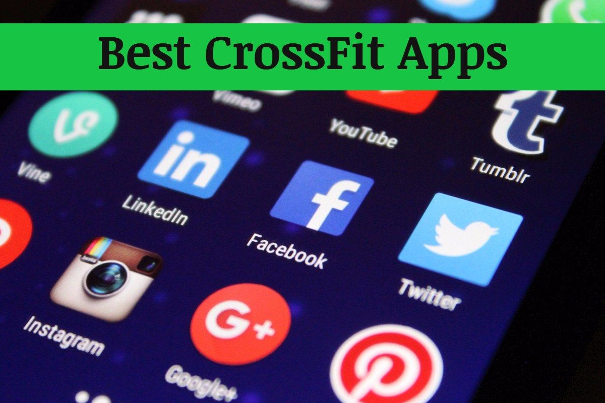7 Of The Best CrossFit Apps To Track Your Fitness 2019