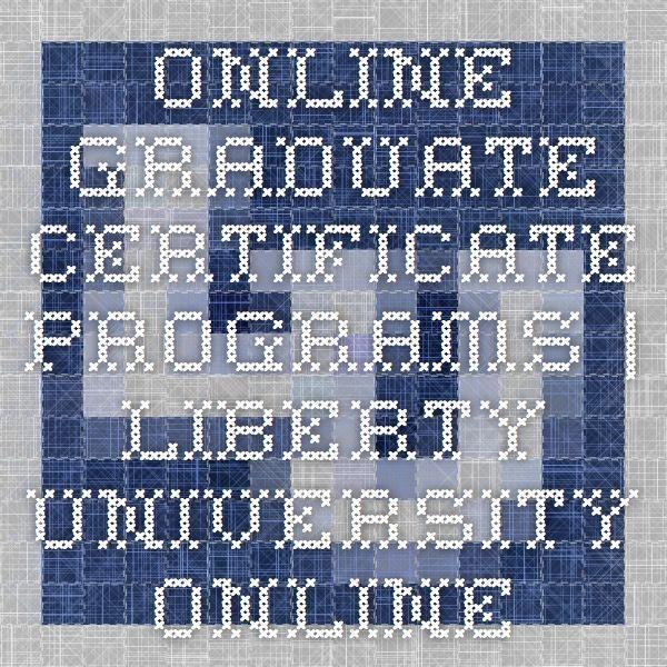Online Graduate Certificate Programs Liberty University Online