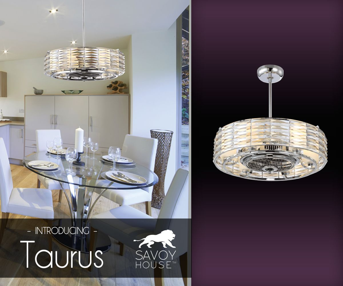 New From Savoy House The Taurus Fan D Lier Combines Ceiling Fans And Chandeliers In A Unique Style Chrome Drum Shade Is Adorned With Faceted Crystals