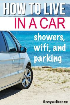 Living in a Car: The Ultimate Guide to Staying Comfortable on the Road