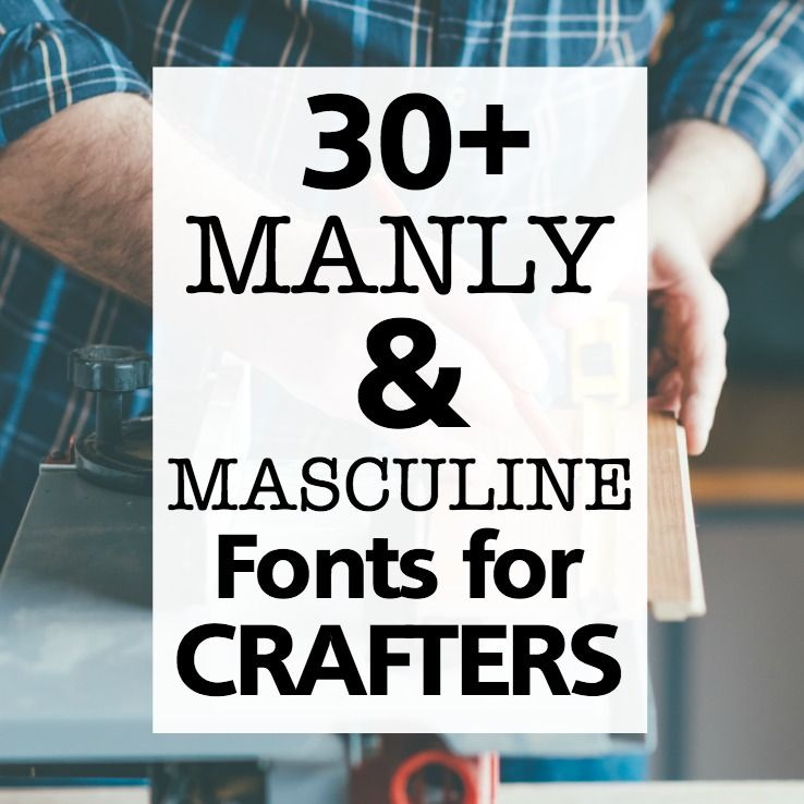 30+ Masculine & Manly Commercial Use Fonts for Crafters