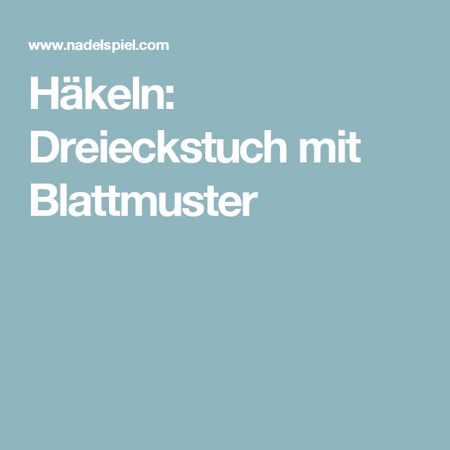 Häkeln: Dreieckstuch mit Blattmuster   Häkeln   Pinterest ...