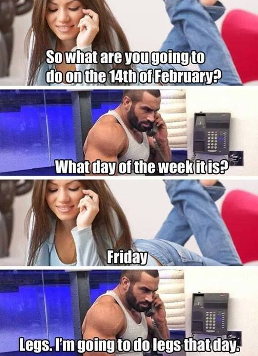 So What Are You Doing On The 14th Of Feb Workout Humor Gym Memes Workout Memes