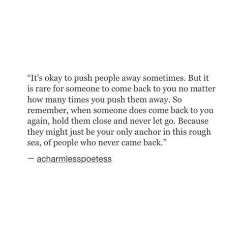 It S Okay To Push People Away Sometimes But It Is Rare For
