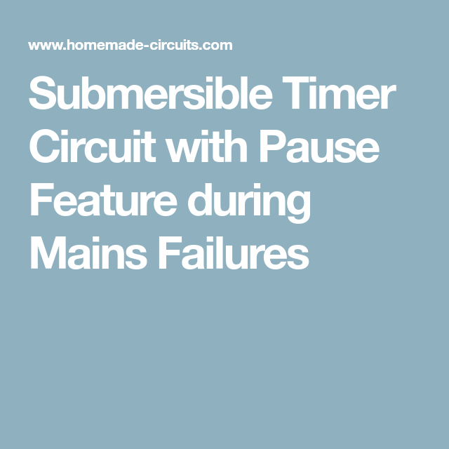 Submersible Timer Circuit With Pause Feature During Mains