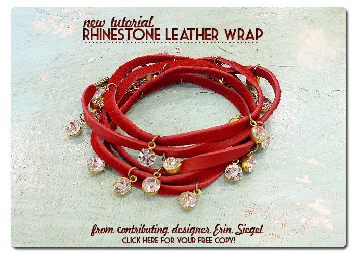 New Tutorial! Rhinestone Leather Wrap... from contributing designer Erin Siegel! Click for your free copy!