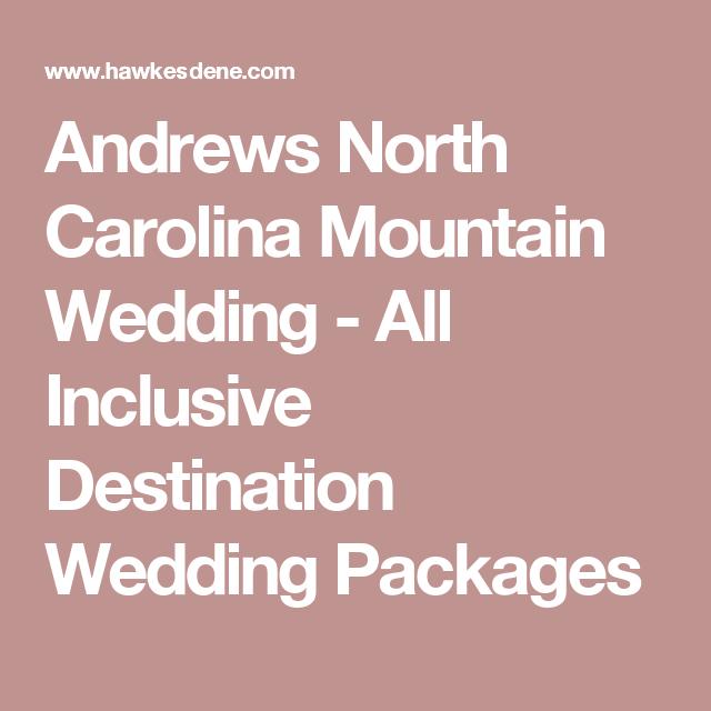 Andrews North Carolina Mountain Wedding All Inclusive Destination
