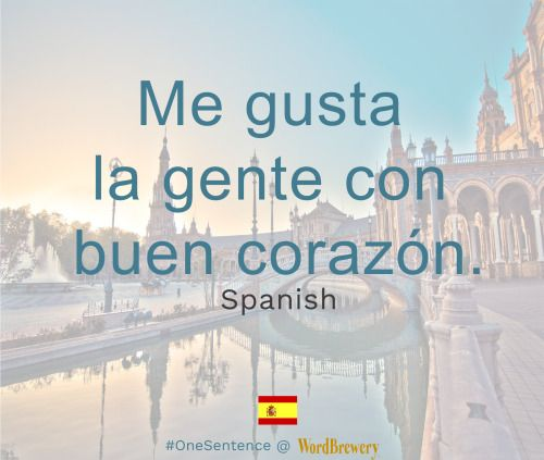 Me gusta la gente con buen corazón.  Source: QueUseful... #languages #languagelearning | Learn languages with real sentences from the news at http://WordBrewery.com