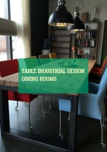 Table Industrial Design Dining Rooms Tisch Industriedesign Esszimmer