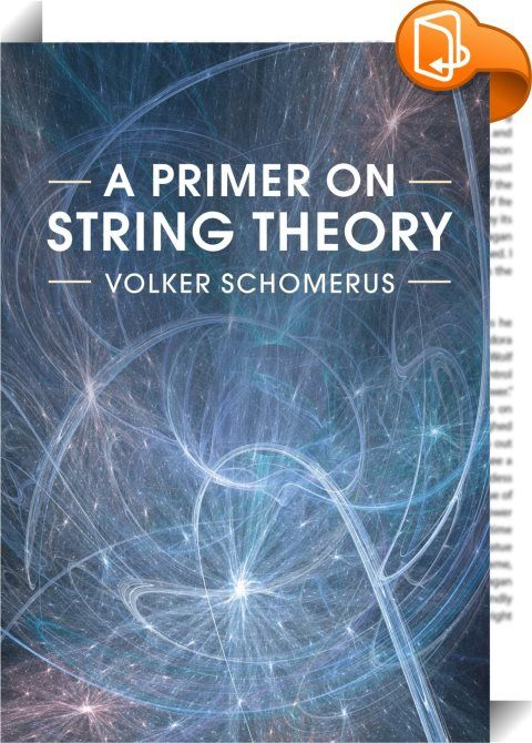 A Primer on String Theory    :  Since its conception in the 1960s, string theory has been hailed as one of the most promising routes we have to unify quantum mechanics and general relativity. This book provides a concise introduction to string theory explaining central concepts, mathematical tools and covering recent developments in physics including compactifications and gauge/string dualities. With string theory being a multidisciplinary field interfacing with high energy physics, ma...