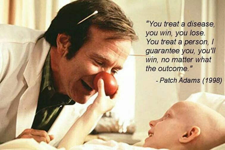 Patch Adams Quote Rip Robin Williams This Is One Of My Favorite Movies That Has Influenced Me To Enter M Nurse Quotes Nurse Inspiration Patch Adams Quotes