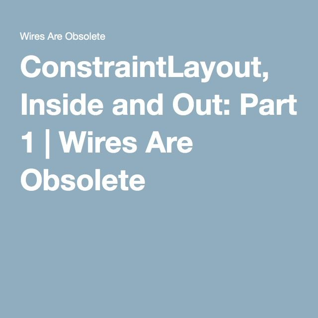 ConstraintLayout, Inside And Out: Part 1