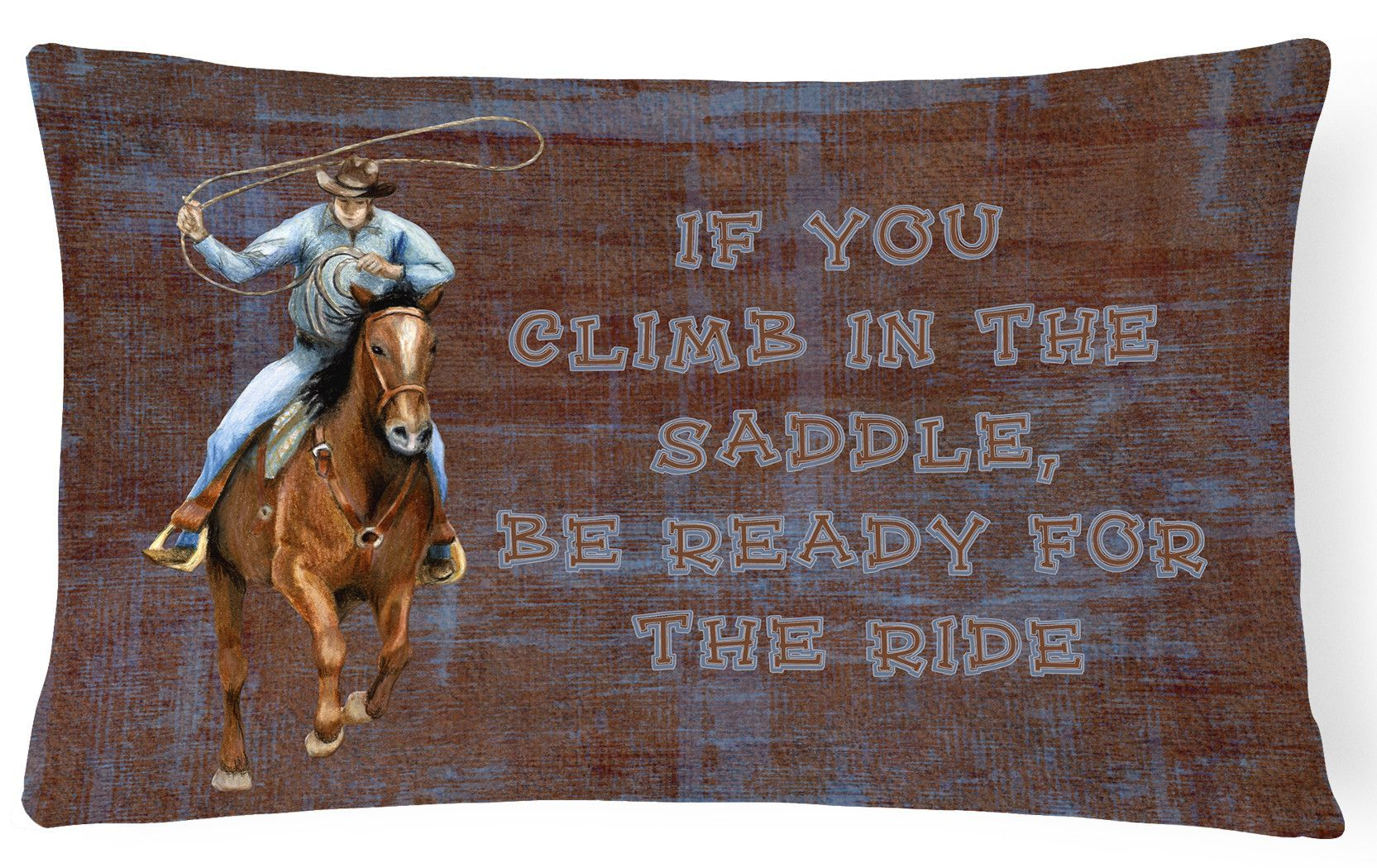 Roper Horse If you climb in the saddle, be ready for the ride Canvas Fabric Decorative Pillow SB3061PW1216