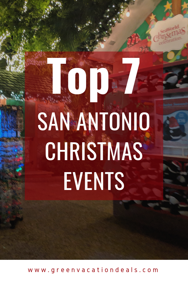 Top 7 Best San Antonio Christmas Events Christmas Events Christmas Travel Vacation Deals