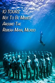 10 Tours Not to be Missed Around the Riviera Maya, Mexico