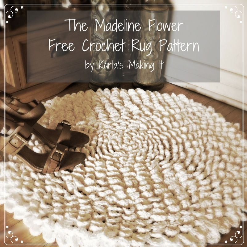 The Madeline Flower Crochet Rug Pattern By Karla S Making It Http Www Karlasmakingit Karlas