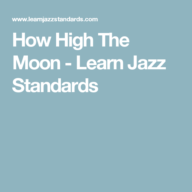 How high the moon learn jazz standards jazz standards how high the moon learn jazz standards fandeluxe Gallery