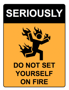 Funny Warning Signs : Seriously On Fire | PROJECT Twisted ...