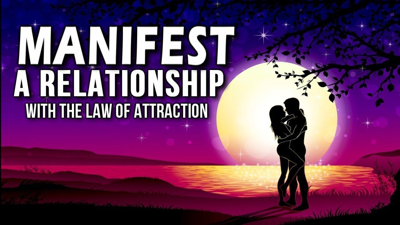 How to manifest love attract a relationship with the law