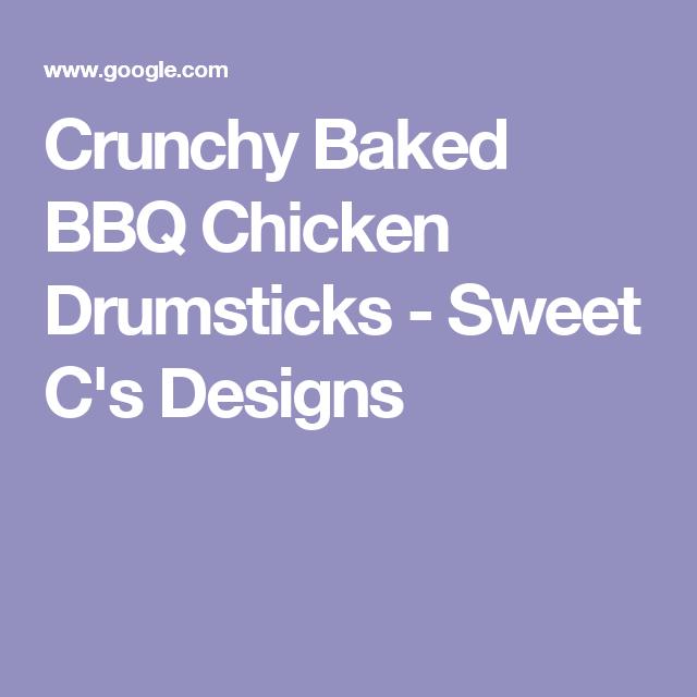 Crunchy Baked BBQ Chicken Drumsticks - Sweet C's Designs