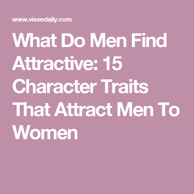 Most attractive guys color do find what Guys, what