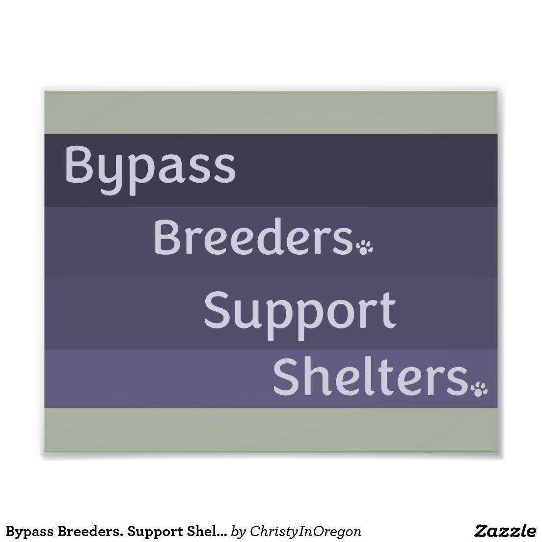 Bypass Breeders. Support Shelters. Photo Print