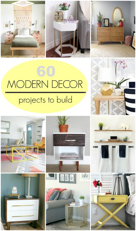 60 Modern Decor Projects To Build Decor Project Modern Decor Diy Decor