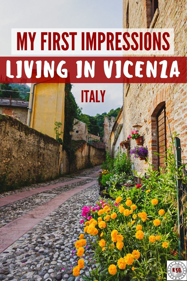 Living In Vicenza, Italy – Here Are My First Impressions