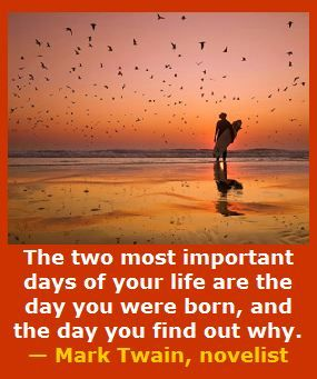 The two most important days of your life are the day you ...