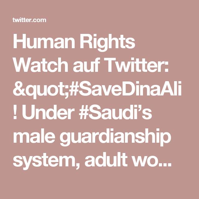 "Human Rights Watch auf Twitter: ""#SaveDinaAli! Under #Saudi's male guardianship system, adult women must obtain permission to travel abroad https://t.co/qwYudeiigg https://t.co/w61dXgA158"""