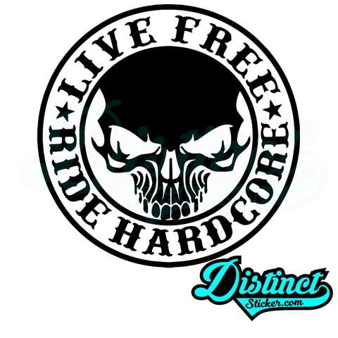 Live free ride hardcore sticker