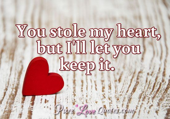 Love Quotes From Purelovequotes Com My Heart Quotes Pure Love Quotes Funny Dating Quotes