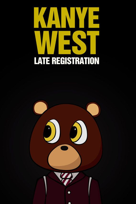 Kanye West Dropout Bear Poster Artwork Late Registration Poster College Drop Out Poster Graduation Poster 808s P Late Registration Poster Artwork Kanye