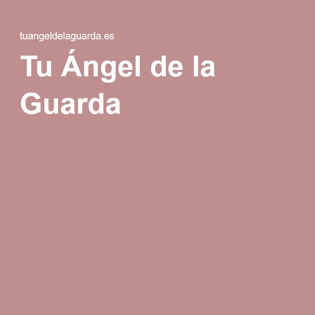 Tu Ángel de la Guarda