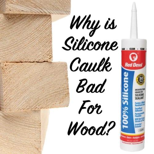 Why Is Silicone Caulk Bad For Wood Silicone Caulk Caulk Urethane Caulk