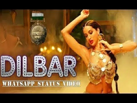 Dilbar Dilbar New Song Whatsapp Status Video 2018 l Latest